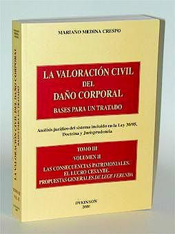 Portada del libro 9788481555820 La Valoracion Civil Daño Corporal. Bases para un Tratado, T-3, Vol. 2