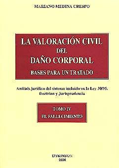 Portada del libro 9788481555967 La Valoracion Civil del Daño Corporal. Bases para un Tratado, T-4