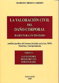 Portada del libro 9788481556926 La Valoracion Civil del Daño Corporal, T-: Las Lesiones Permanentes