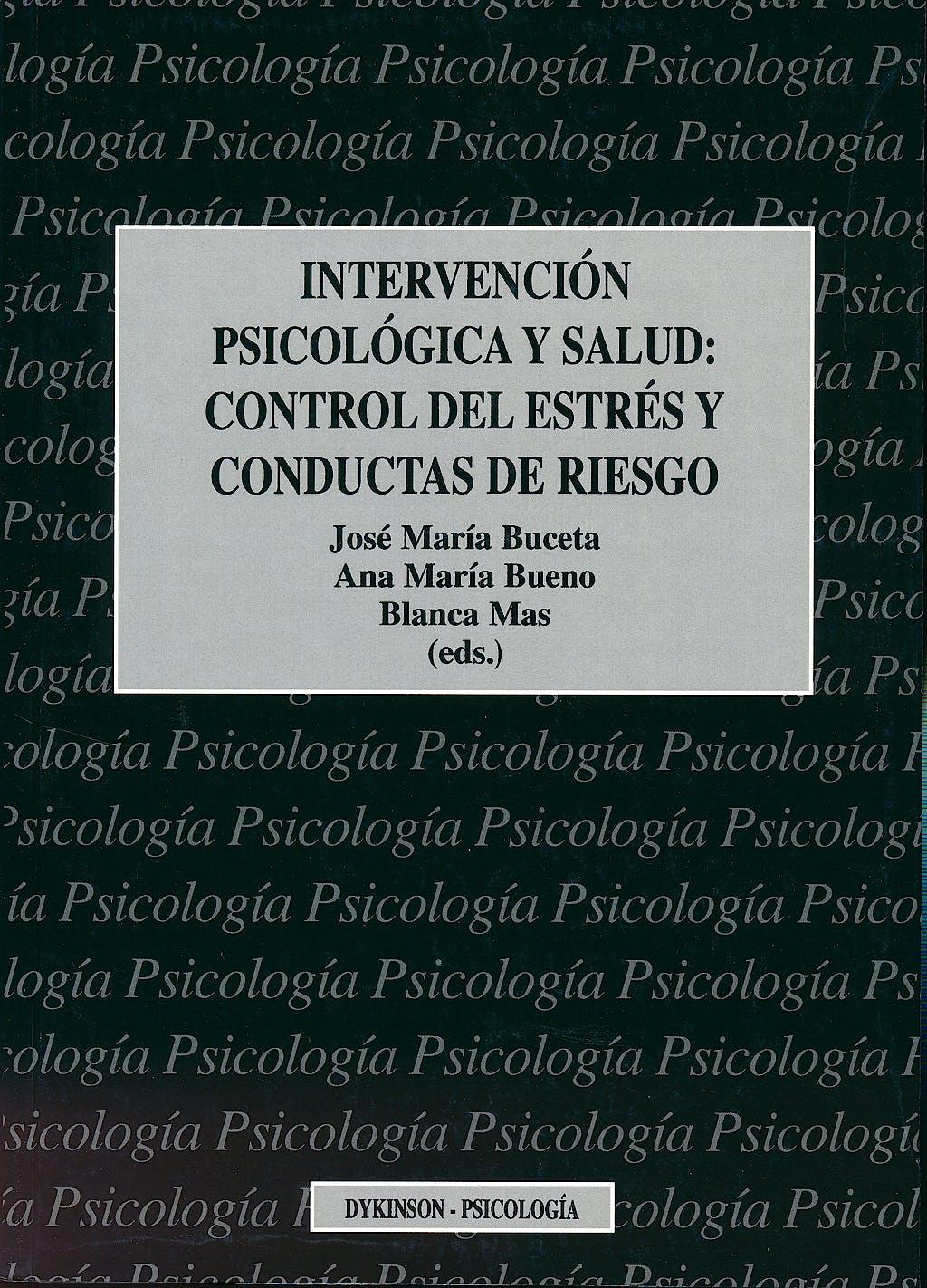Portada del libro 9788481557381 Intervencion Psicologica y Salud. Control del Estres y Conductas de Riesgo