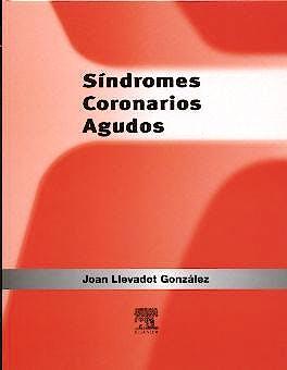 Portada del libro 9788481746471 Sindromes Coronarios Agudos