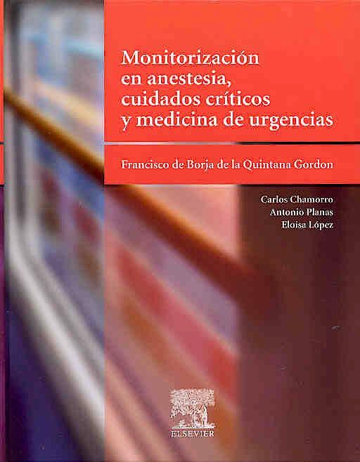 Portada del libro 9788481747089 Monitorizacion en Anestesia, Cuidados Criticos y Medicina de Urgencias