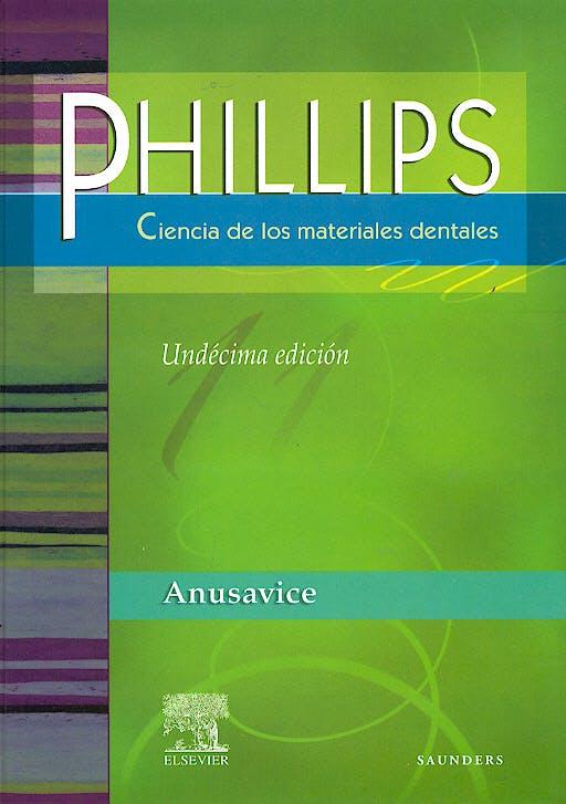 Portada del libro 9788481747461 Phillips Ciencia de los Materiales Dentales