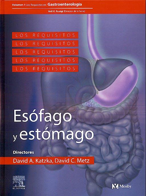Portada del libro 9788481748208 Esofago y Estomago. los Requisitos en Gastroenterologia, Vol. 1