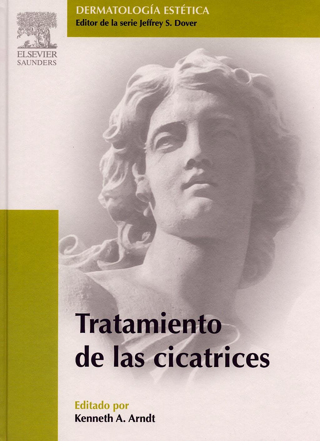 Portada del libro 9788481749977 Tratamiento de las Cicatrices (Dermatologia Estetica)