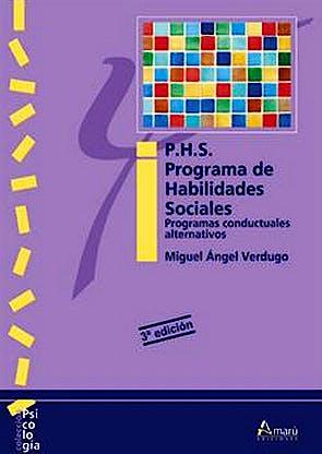 Portada del libro 9788481960716 p.h.s. Programa de Habilidades Sociales: Programas Conductuales Alternativos