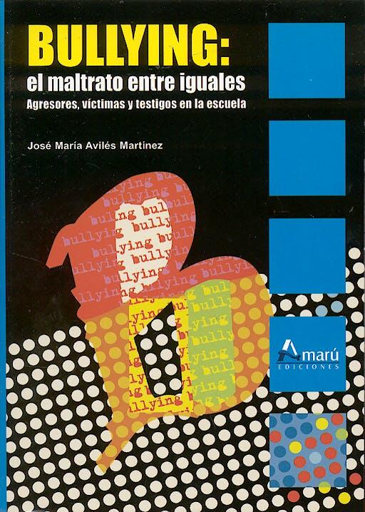 Portada del libro 9788481962383 Bullying: El Maltrato entre Iguales