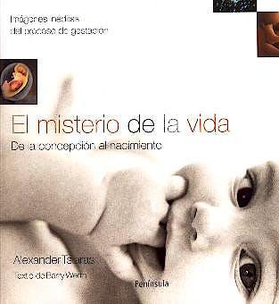 Portada del libro 9788483075623 El Misterio de la Vida. de la Concepcion al Nacimiento