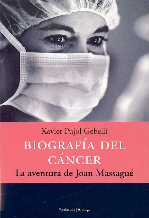 Portada del libro 9788483076309 Biografia del Cancer. la Aventura de Joan Massague
