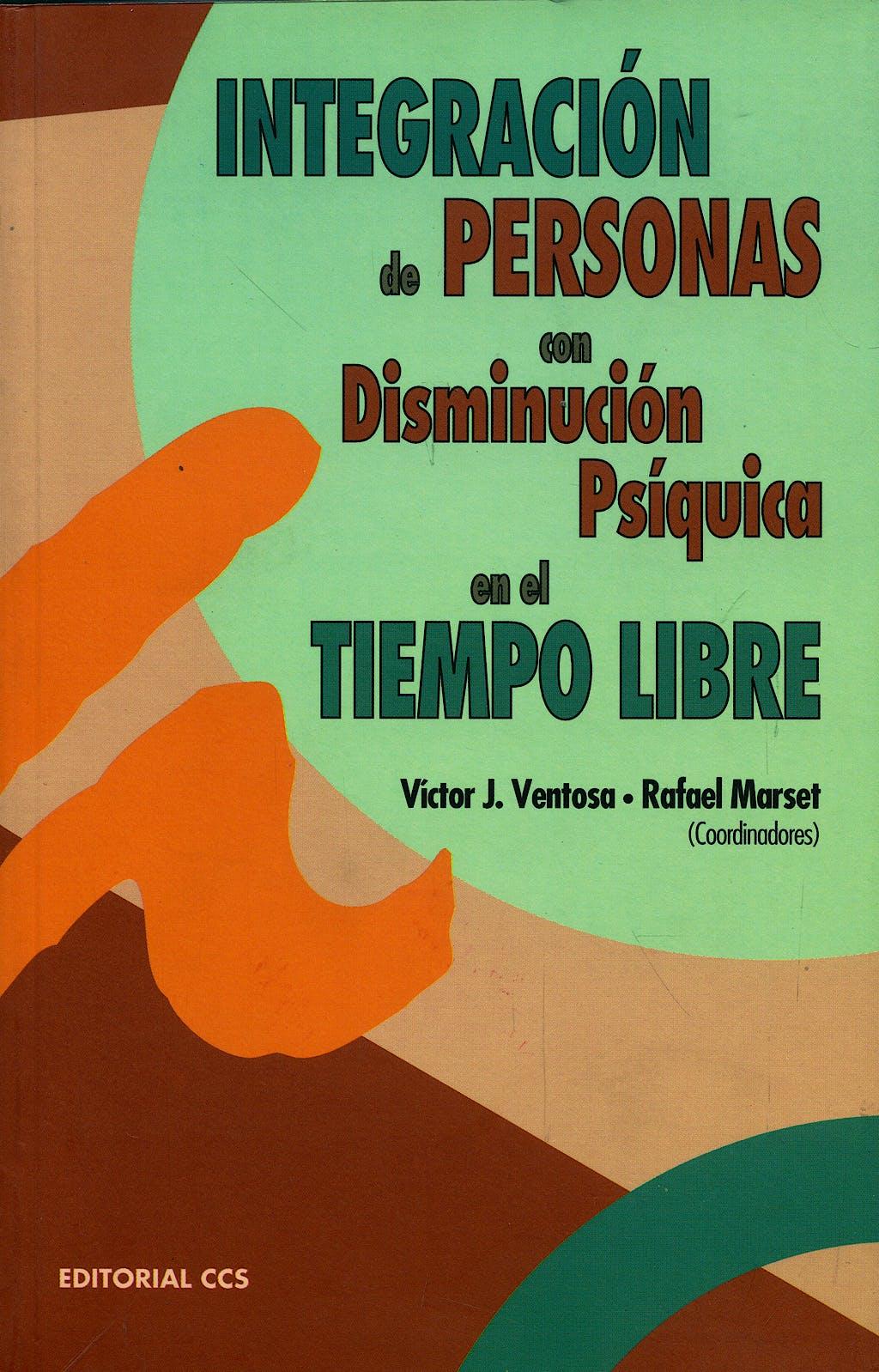 Portada del libro 9788483163344 Integracion de Personas con Disminucion Psiquica en el Tiempo Libre