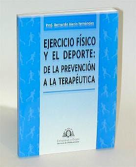 Portada del libro 9788483172162 Ejercicio Fisico y el Deporte: De la Prevencion a la Terapeutica