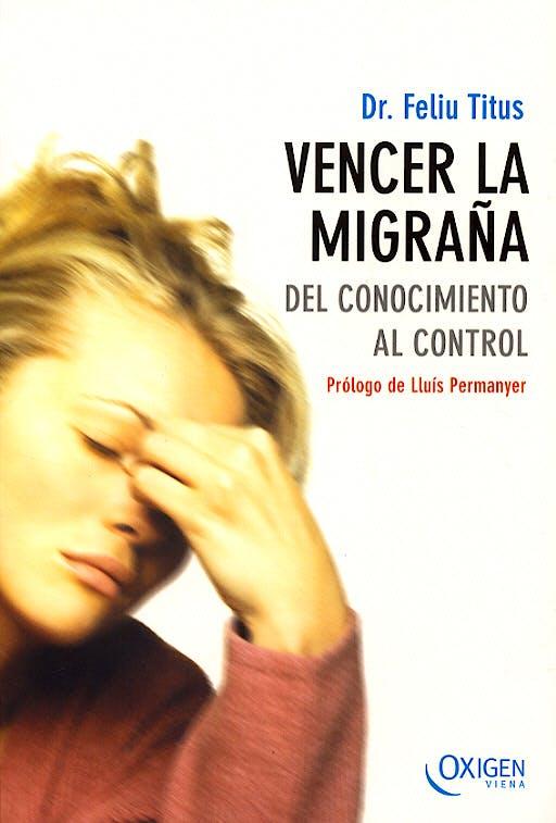 Portada del libro 9788483302361 Vencer la Migraña. del Conocimiento al Control
