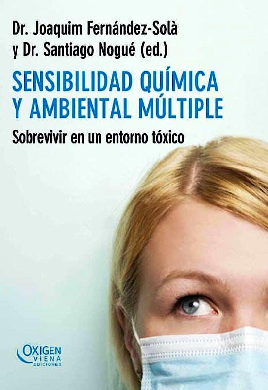 Portada del libro 9788483305492 Sensibilidad Química y Ambiental Múltiple. Sobrevivir en un Entorno Tóxico