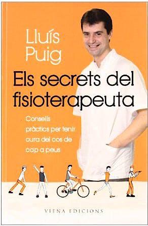 Portada del libro 9788483306901 Els Secrets del Fisioterapeuta: Consells Pràctics Per Tenir Cura del Cos de Cap a Peus