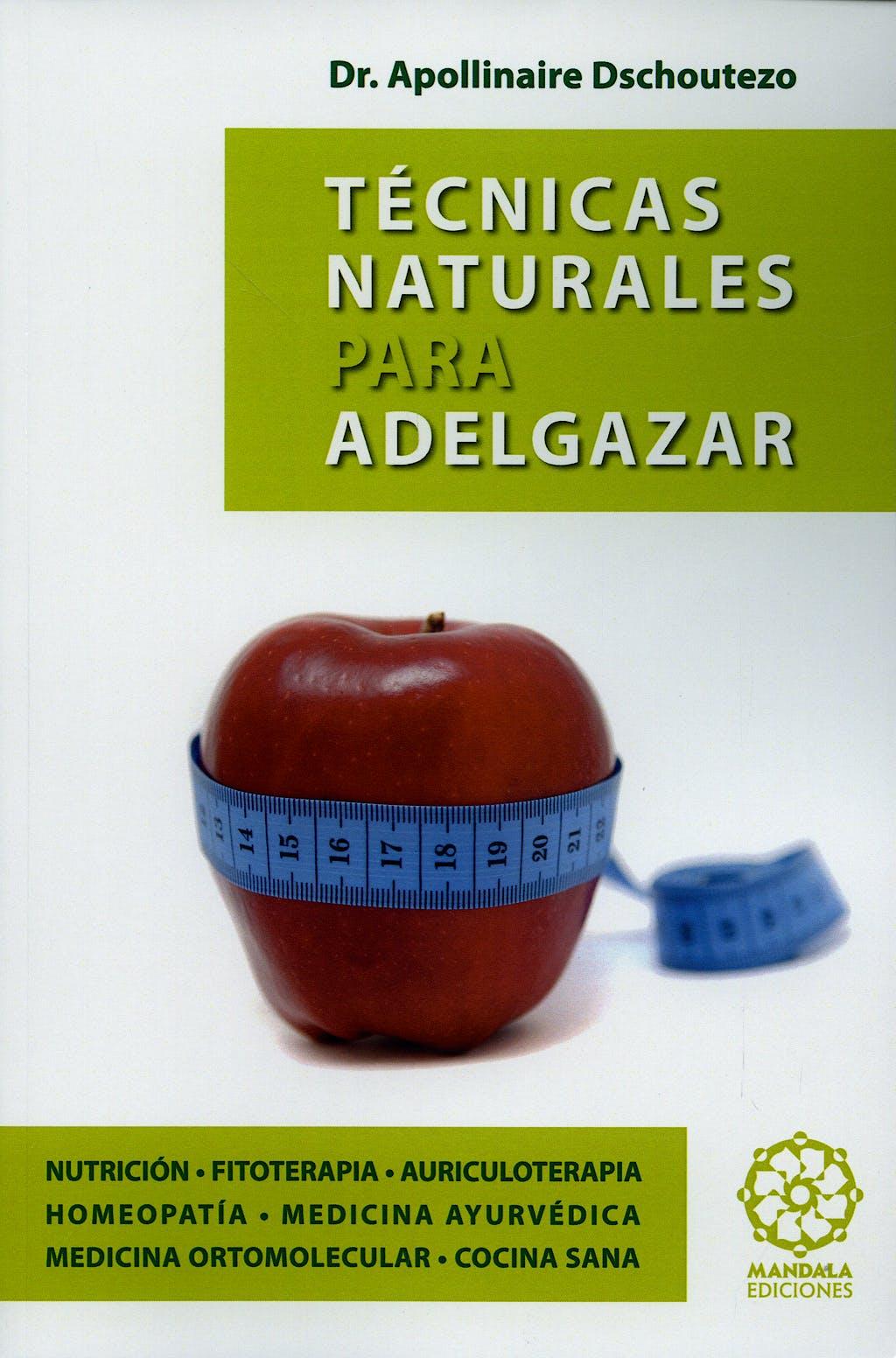 Portada del libro 9788483520185 Tecnicas Naturales para Adelgazar