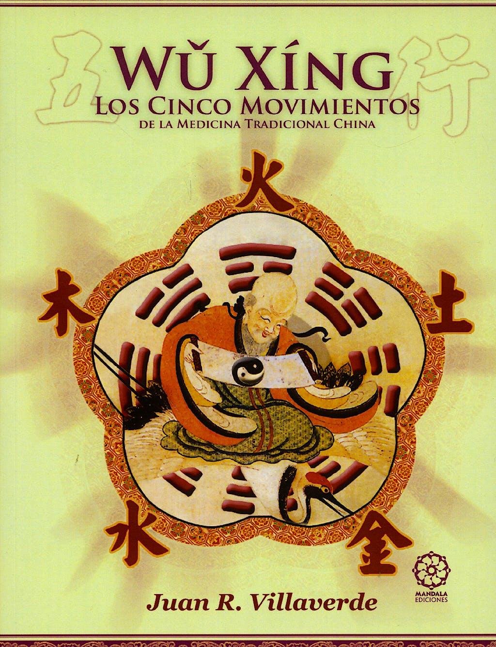Portada del libro 9788483520420 Wu Xing. los Cinco Movimientos de la Medicina Tradicional China