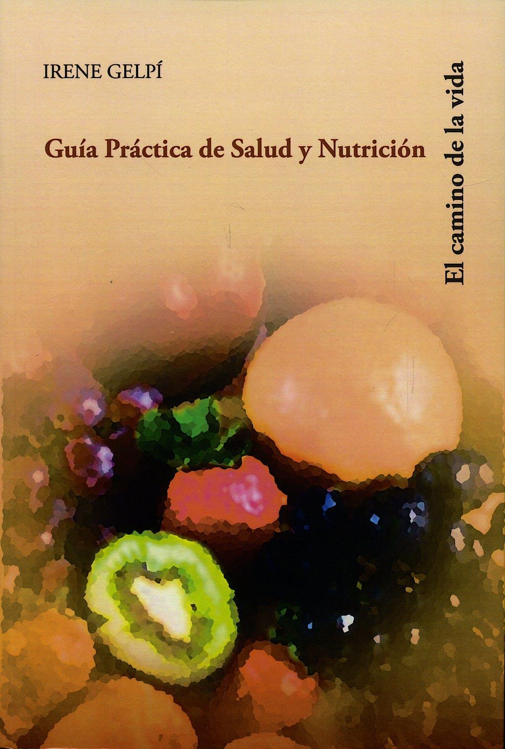 Portada del libro 9788483520512 Guia Practica de Salud y Nutricion. el Camino de la Vida