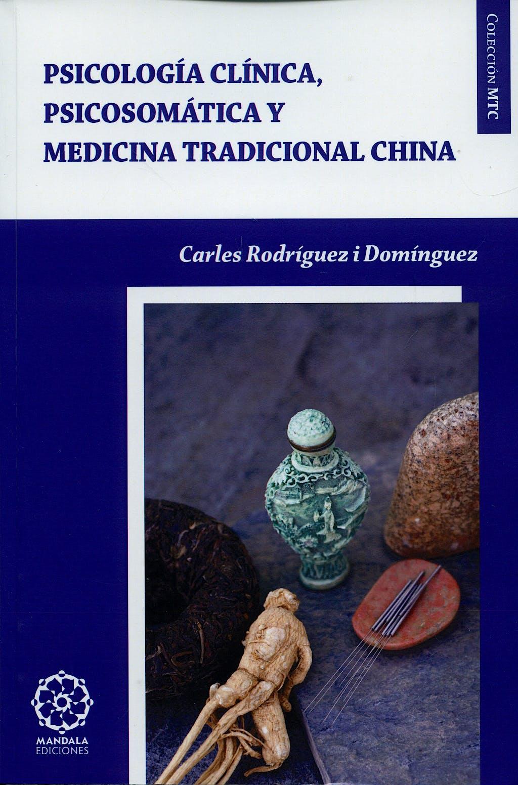 Portada del libro 9788483520734 Psicologia Clinica, Psicosomatica y Medicina Tradicional China