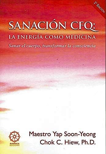 Portada del libro 9788483521724 Sanación CFQ: La Energía como Medicina