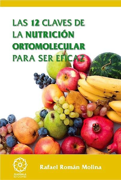 Portada del libro 9788483524848 Las 12 Claves de la Nutricion Ortomolecular para ser Eficaz