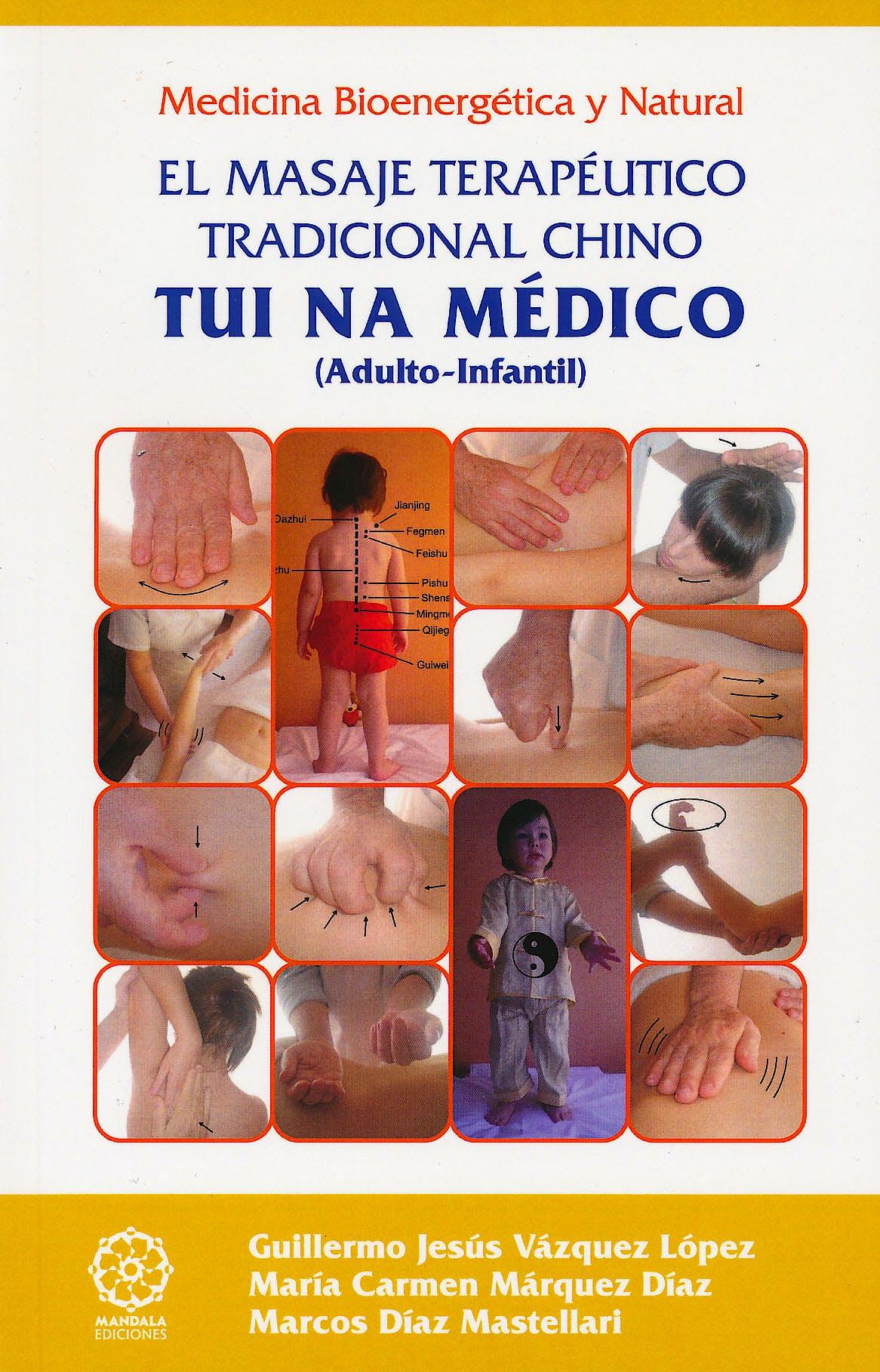Portada del libro 9788483524947 Medicina Bioenergetica y Natural: El Masaje Terapeutico Tradicional Chino Tui Na Medico (Adulto-Infantil)