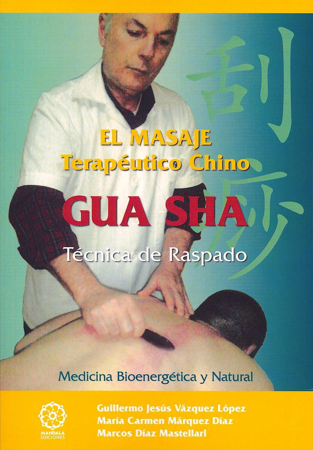 Portada del libro 9788483529478 El Masaje Terapéutico Chino GUA SHA. Técnica de Raspado