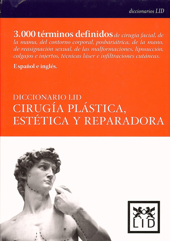Portada del libro 9788483560020 Diccionario Lid Cirugia Plastica, Estetica y Reparadora
