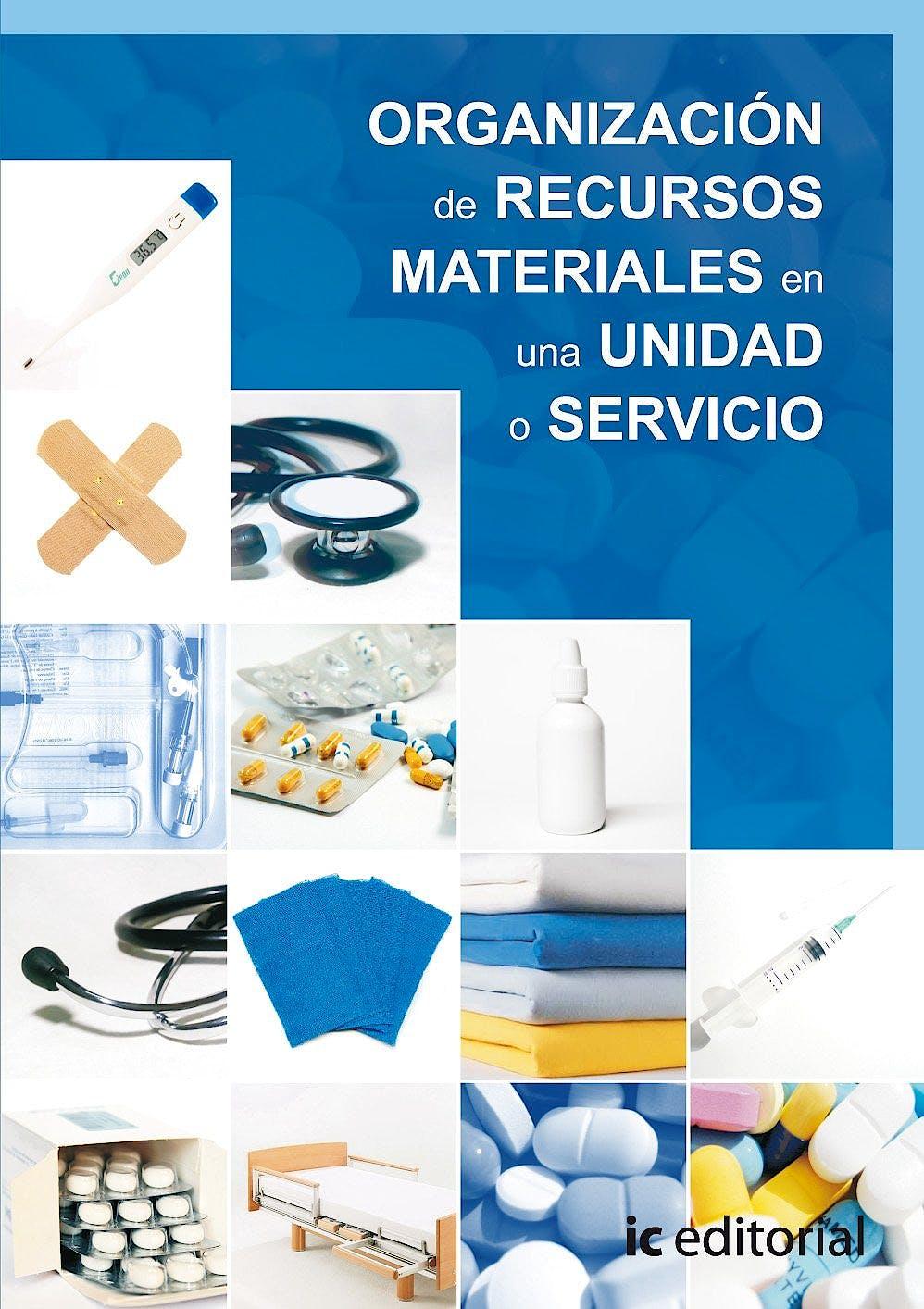 Portada del libro 9788483642870 Organización de Recursos Materiales en una Unidad o Servicio