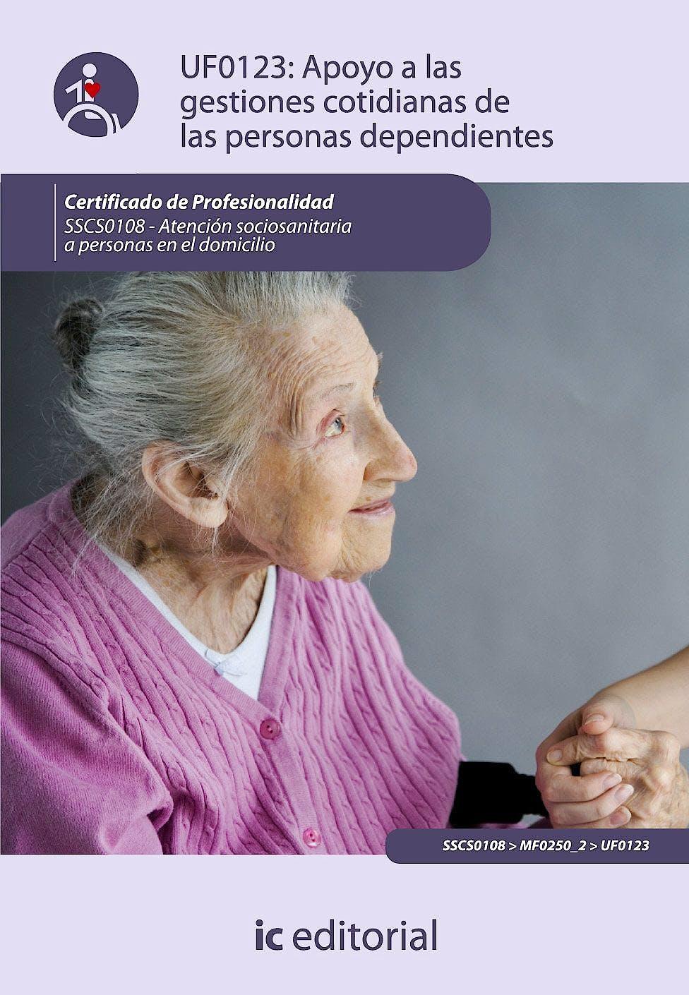 Portada del libro 9788483644409 Apoyo a las Gestiones Cotidianas de las Personas Dependientes - Uf0123