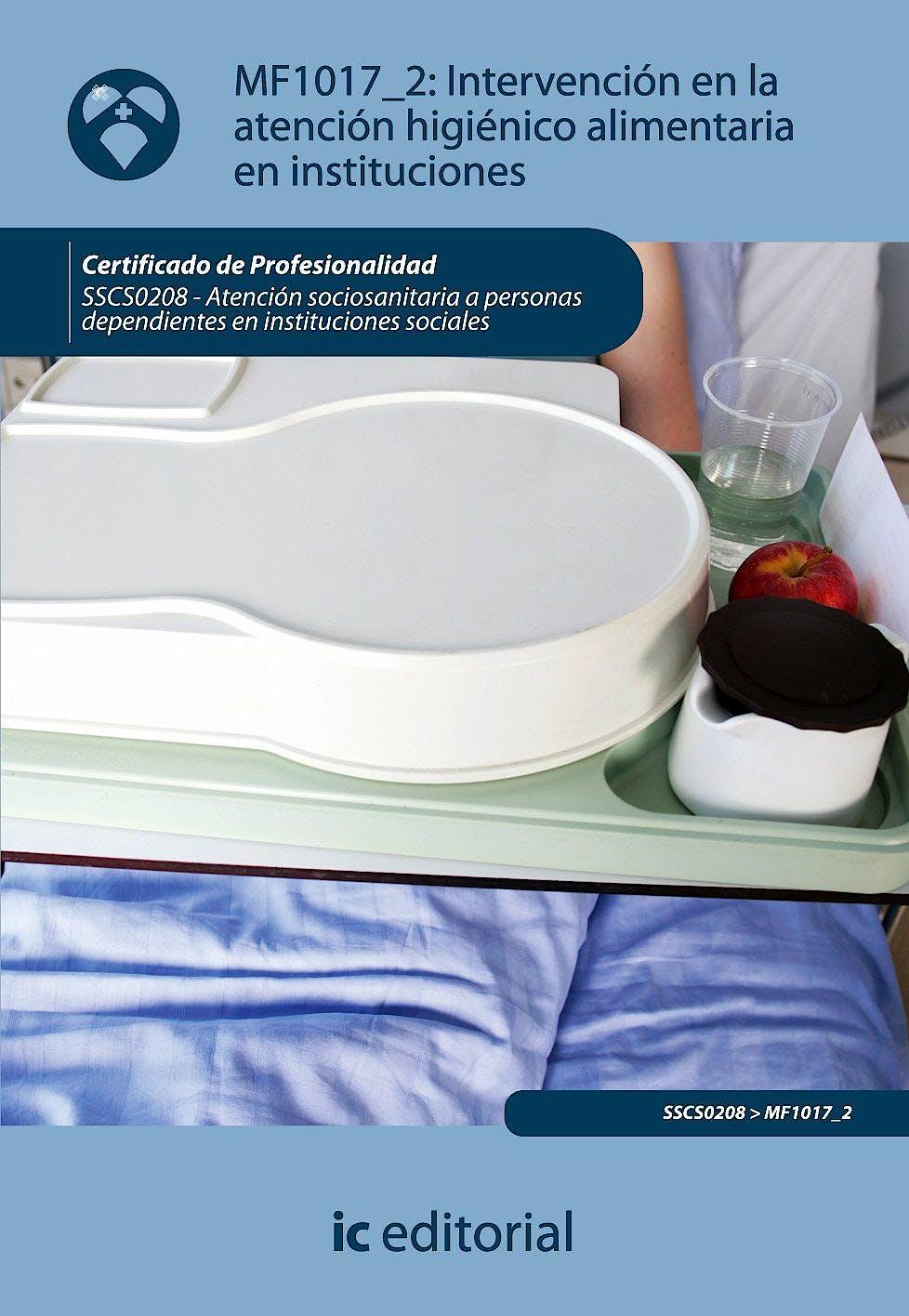 Portada del libro 9788483644454 MF1017_2: Intervención en la Atención Higiénico Alimentaria en Instituciones