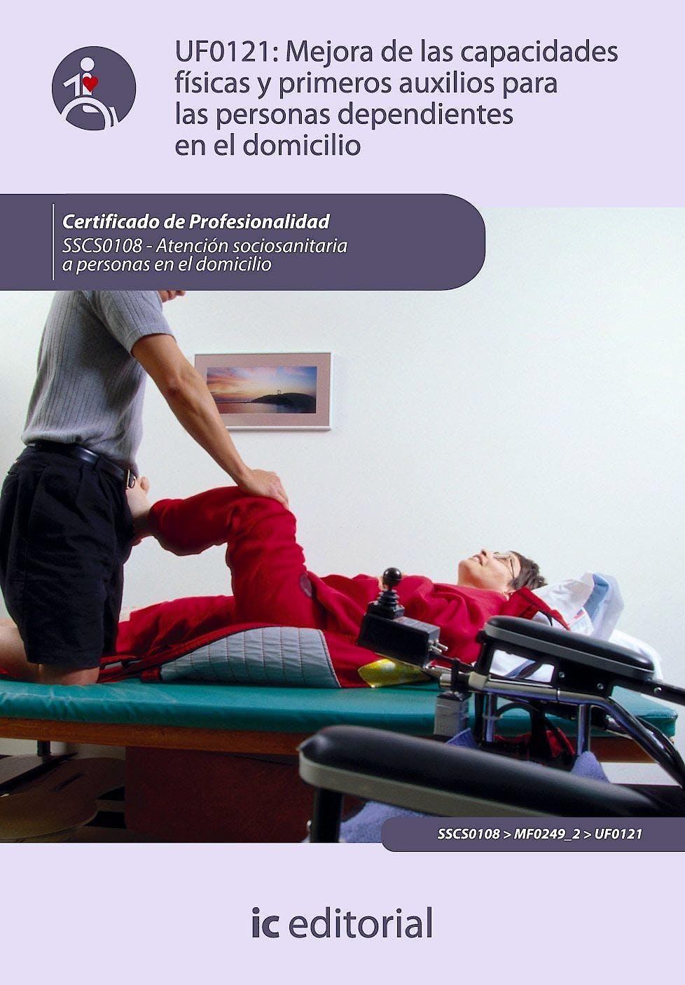 Portada del libro 9788483644492 Mejora de las Capacidades Fisicas y Primeros Auxilios para las Personas Dependientes - Uf0121