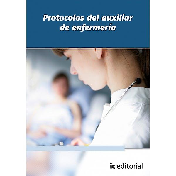Portada del libro 9788483649411 Protocolos del Auxiliar de Enfermeria