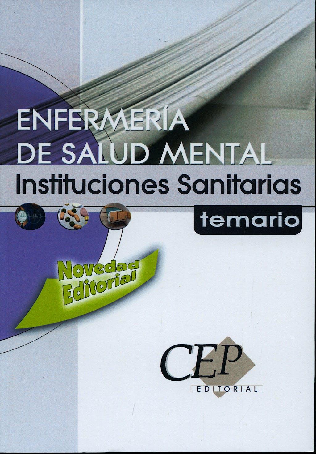 Portada del libro 9788483681725 Enfermeria de Salud Mental Instituciones Sanitarias. Temario
