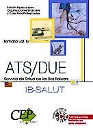 Portada del libro 9788483687550 Temario Vol. Iv. Opos. Ats/due Serv. Salud Illes Balears. Ed. Especial
