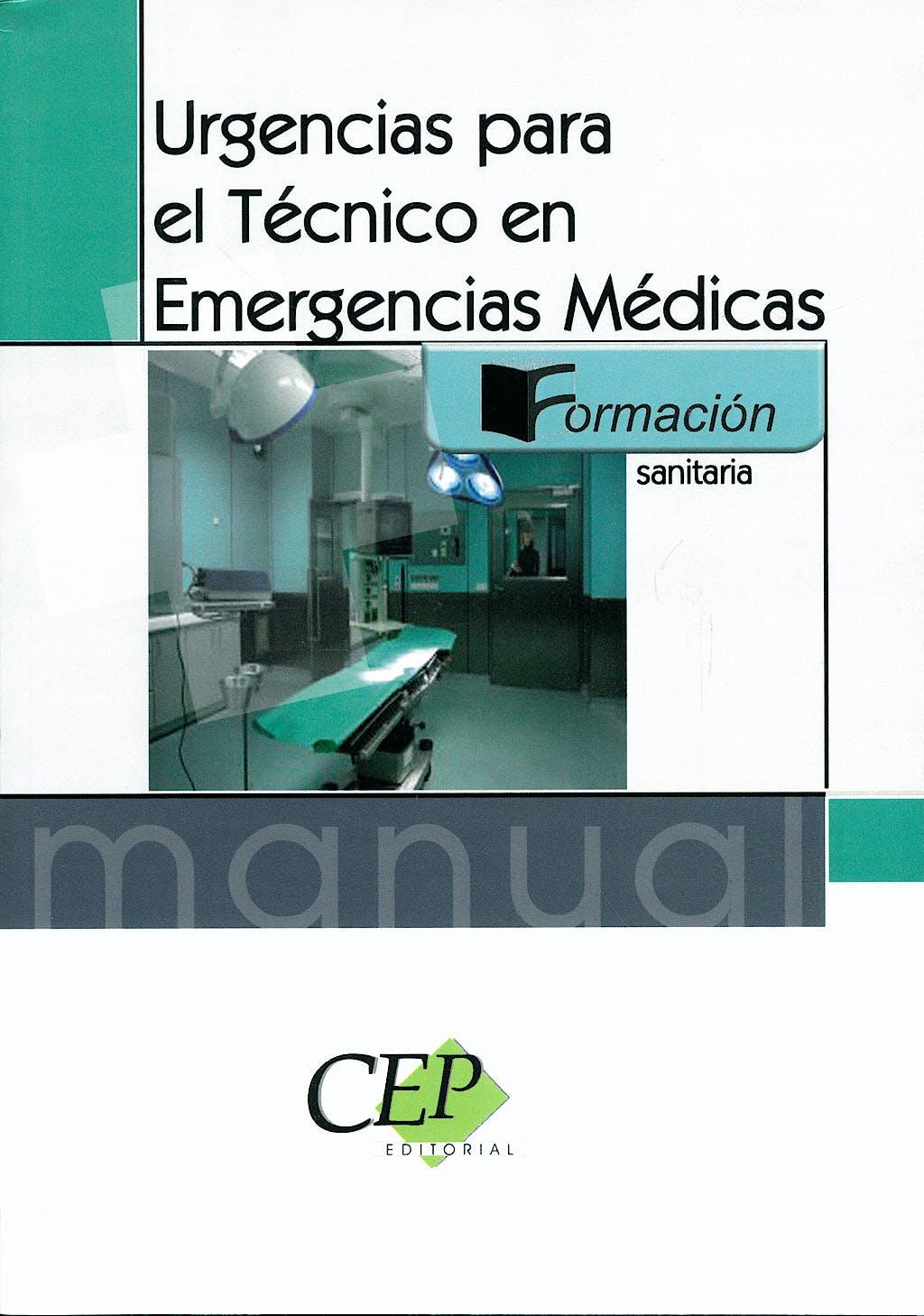 Portada del libro 9788483689714 Manual de Urgencias para el Tecnico en Emergencias Medicas. Formacion