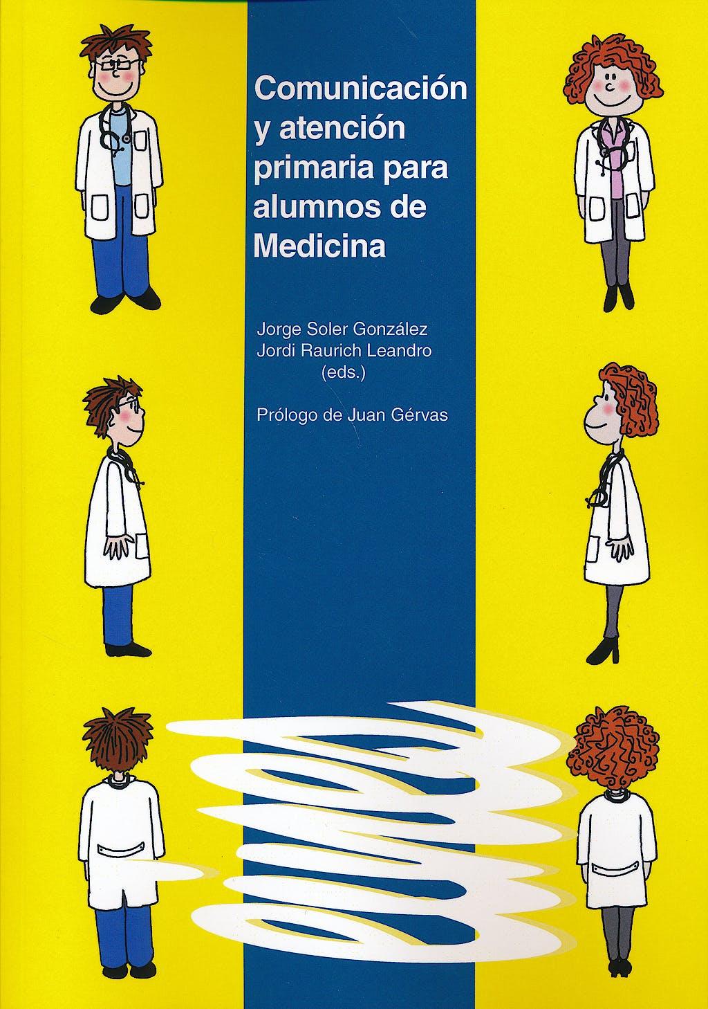 Portada del libro 9788484096580 Comunicacion y Atencion Primaria para Alumnos de Medicina