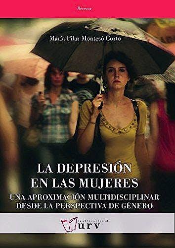 Portada del libro 9788484243588 La Depresión en las Mujeres. Una Aproximación Multidisciplinar Desde la Perspectiva de Género