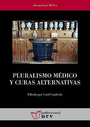Portada del libro 9788484248590 Pluralismo Médico y Curas Alternativas