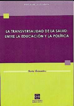 Portada del libro 9788484252498 La Transversalidad de la Salud: Entre la Educación y la Política