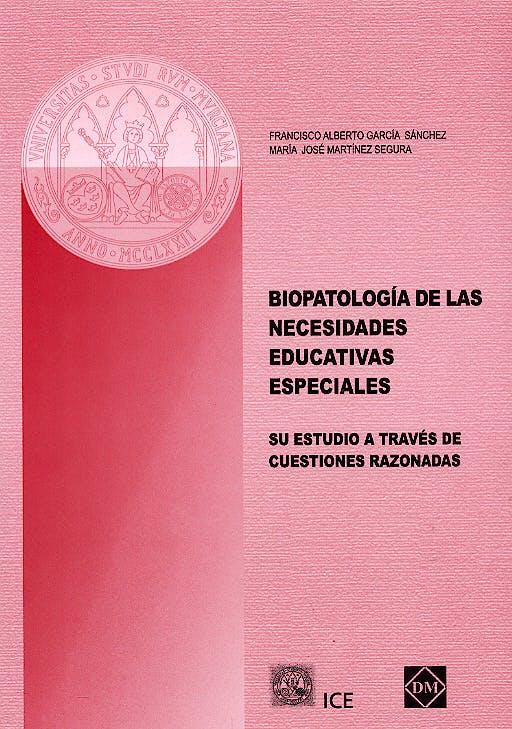 Portada del libro 9788484253778 Biopatologia de las Necesidades Educativas Especiales. Su Estudio a Traves de Cuestiones Razonadas