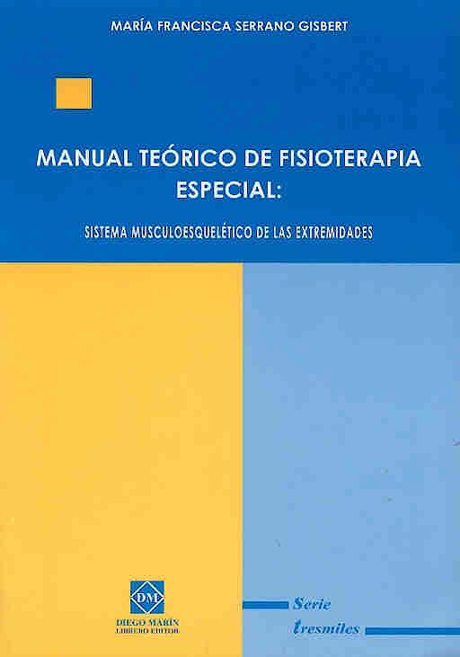 Portada del libro 9788484253815 Manual Teorico de Fisioterapia Especial: Sistema Musculoesqueletico de las Extremidades