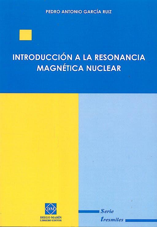 Portada del libro 9788484254973 Introduccion a la Resonancia Magnetica Nuclear
