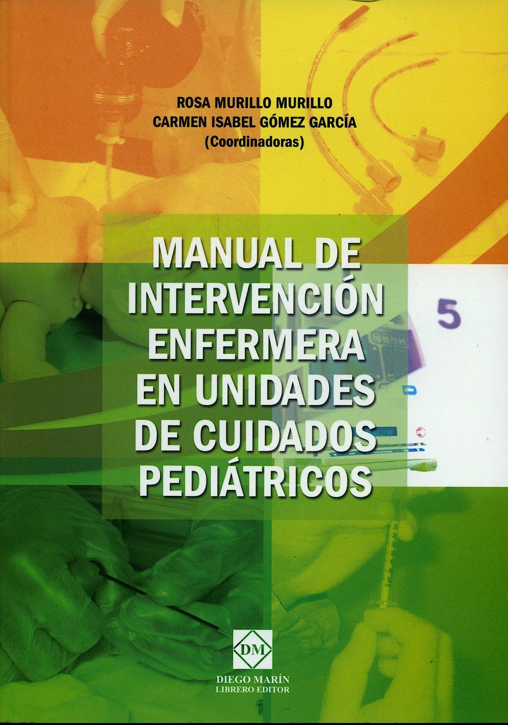 Portada del libro 9788484255697 Manual de Intervencion Enfermera en Unidades de Cuidados Pediatricos