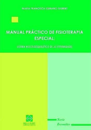 Portada del libro 9788484258452 Manual Practico de Fisioterapia Especial: Sistema Musculoesqueletico de las Extremidades