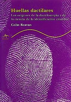 Portada del libro 9788484281757 Huellas Dactilares. los Orígenes de la Dactiloscopia de la Ciencia De