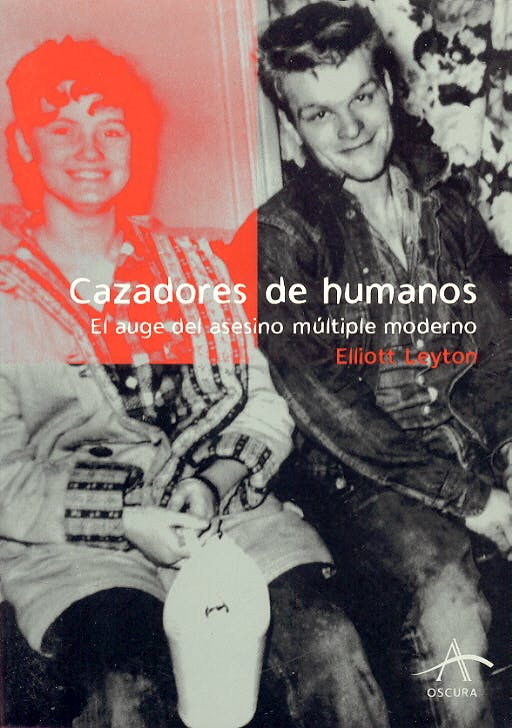 Portada del libro 9788484282563 Cazadores de Humanos. el Auge del Asesino Multiple Moderno