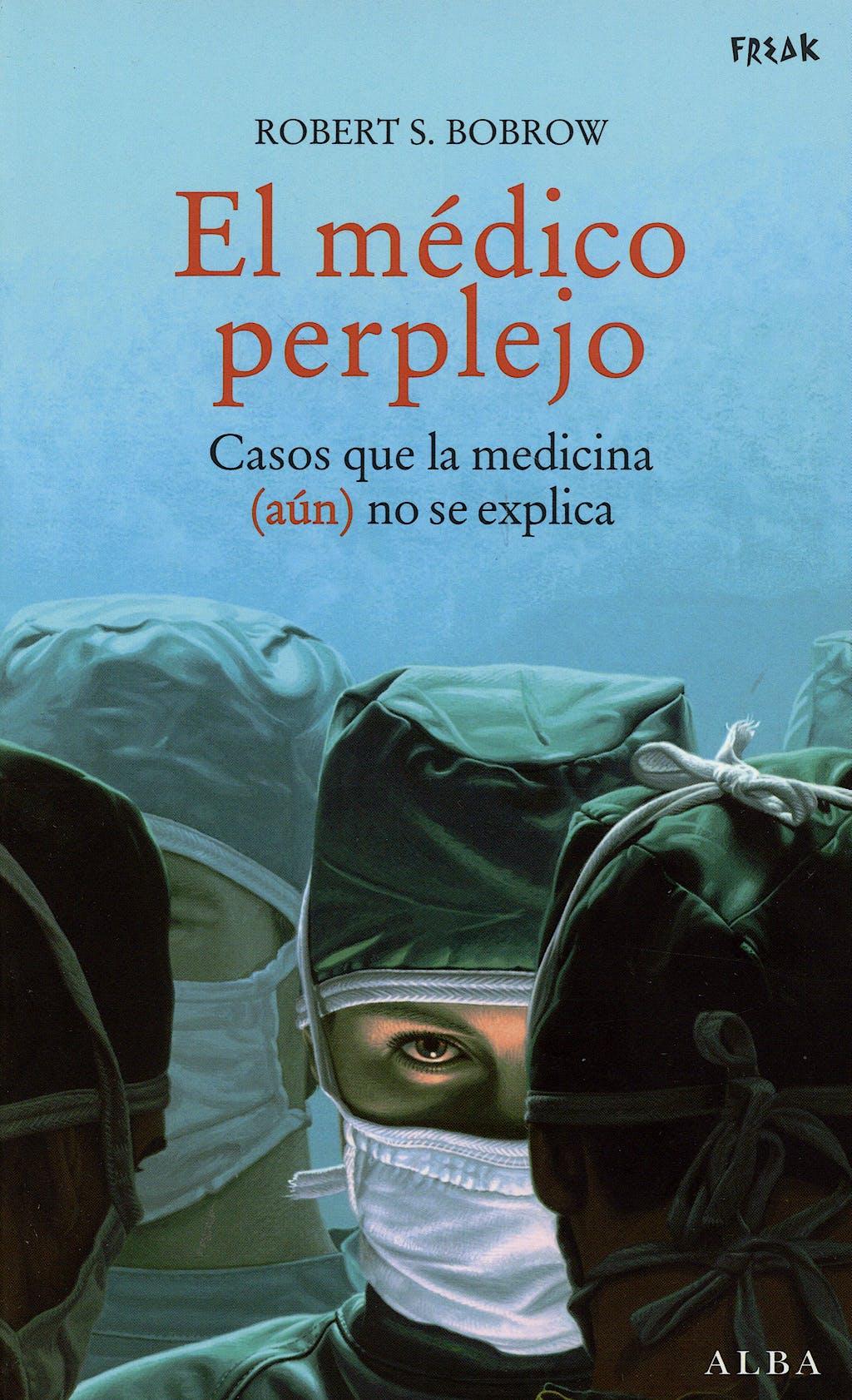 Portada del libro 9788484283645 El Medico Perplejo. Casos que la Medicina (Aun) no Se Explica