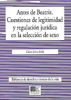 Portada del libro 9788484446484 Antes de Beatriz. Cuestiones de Legitimidad y Regulacion Juridica