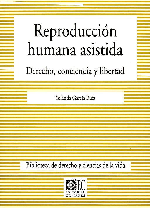 Portada del libro 9788484448068 Reproduccion Humana Asistida: Derecho, Conciencia y Libertad