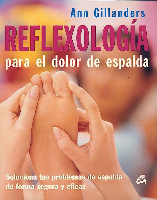 Portada del libro 9788484451136 Reflexologia para el Dolor de Espalda. Soluciona Tus Problemas de Espalda de forma Segura y Eficaz